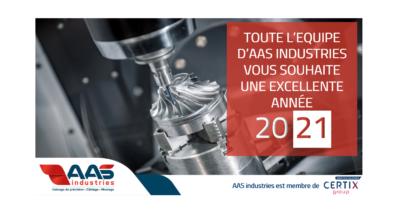 TOUTE L'EQUIPE D'AAS INDUSTRIES VOUS SOUHAITE UNE EXCELLENTE ANNEE 2021!!!